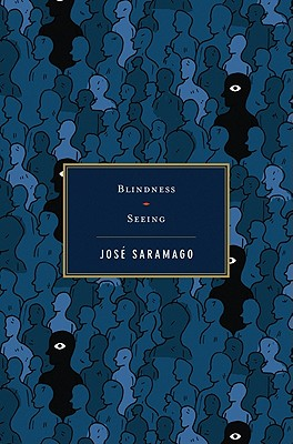 Blindness/Seeing - Saramago, Jose, and Pontiero, Giovanni (Translated by), and Costa, Margaret Jull (Translated by)