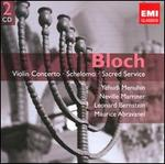 Bloch: Violin Concerto; Schelomo; Sacred Service