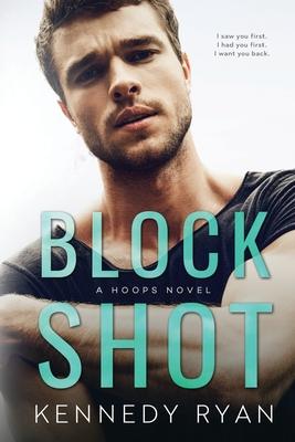 Block Shot: A HOOPS Novel - Ryan, Kennedy