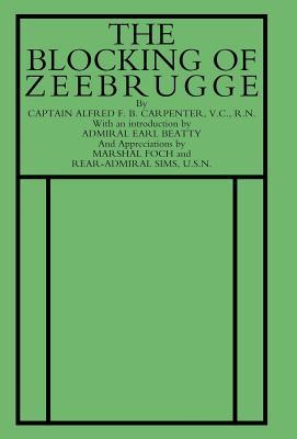 Blocking of Zeebrugge - Capt a F B Carpenter, VC