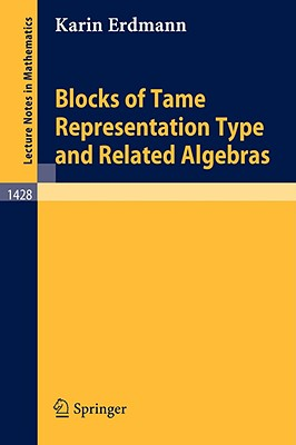 Blocks of Tame Representation Type and Related Algebras - Erdmann, K