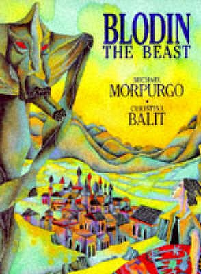 Blodin the Beast - Balit, Christina (Illustrator), and Morpurgo, Michael