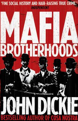 Blood Brotherhoods: The Rise of the Italian Mafias - Dickie, John, Professor, LLB