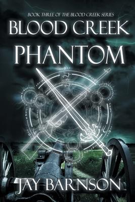 Blood Creek Phantom - Barnson, Jay