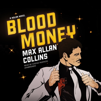 Blood Money: A Nolan Novel - Collins, Max Allan, and Bloom, Claire (Director), and Rudnicki, Stefan (Read by)