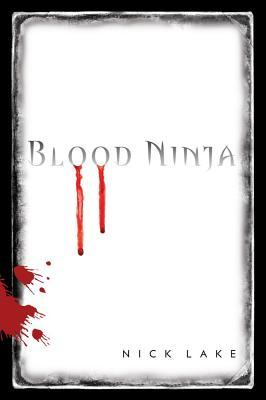 Blood Ninja - Lake, Nick