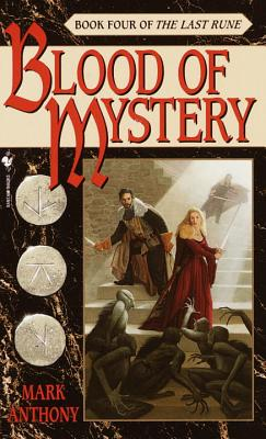 Blood of Mystery: Book Four of the Last Rune - Anthony, Mark