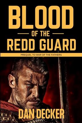 Blood of the Redd Guard - Decker, Dan