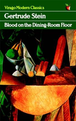 Blood On The Dining-Room Floor - Stein, Gertrude