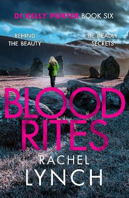 Blood Rites: DI Kelly Porter Book Six - Lynch, Rachel