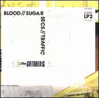 Blood//Sugar//Secs//Traffic - The Gotobeds
