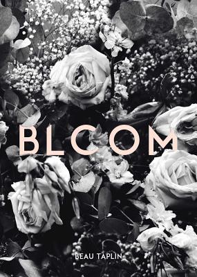 Bloom - Taplin, Beau