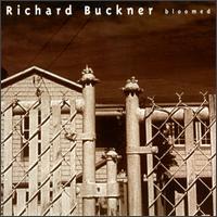 Bloomed - Richard Buckner