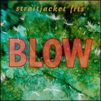 Blow - Straitjacket Fits