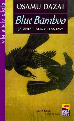 Blue Bamboo: Japanese Tales of Fantasy - Dazai, Osamu