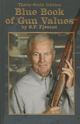 Blue Book of Gun Values - Fjestad, S P, and Allen, John (Editor)