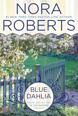 Blue Dahlia - Roberts, Nora