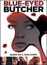 Blue-Eyed Butcher - Frank Von Zerneck; Stephen Kay