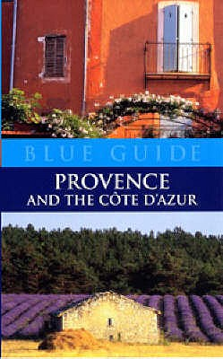 Blue Guide: Provence and Cote D'Azur - Stirton, Paul (Senior Lecturer in the
