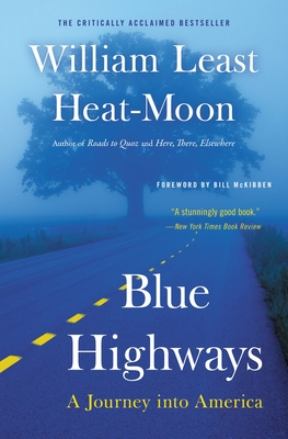 Blue Highways: A Journey Into America - Heat Moon, William Least, and McKibben, Bill (Foreword by)
