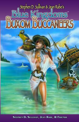Blue Kingdoms: Buxom Buccaneers - Rabe, Jean, and Shannon, Lorelei, and Vardeman, Robert E