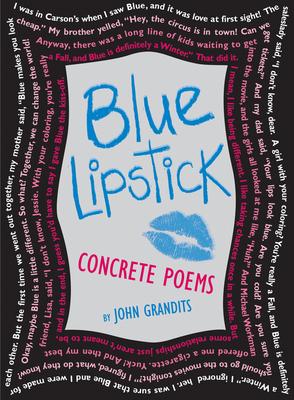 Blue Lipstick: Concrete Poems - Grandits, John