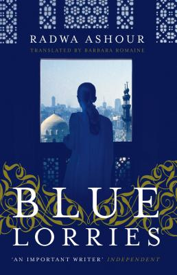 Blue Lorries - Ashour, Radwa, and Romaine, Barbara (Translated by)