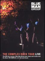 Blue Man Group: Complex Rock Tour Live