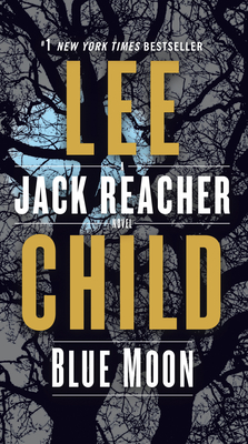 Blue Moon: A Jack Reacher Novel - Child, Lee, New