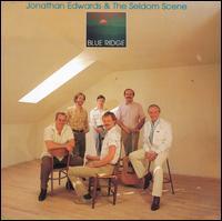 Blue Ridge - Jonathan Edwards & the Seldom Scene
