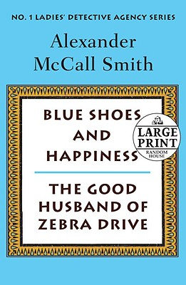 Blue Shoes and Happiness/The Good Husband of Zebra Drive - McCall Smith, Alexander