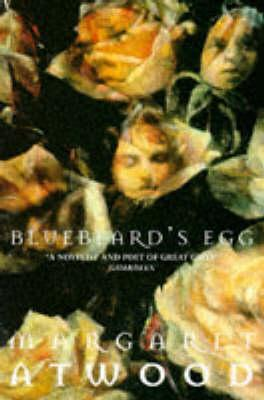 Bluebeard's Egg and Other Stories - Atwood, Margaret