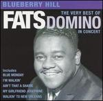 Blueberry Hill: The Very Best of Fats Domino in Concert