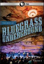 Bluegrass Underground: The Best of Bluegrass Underground, Vol. 2