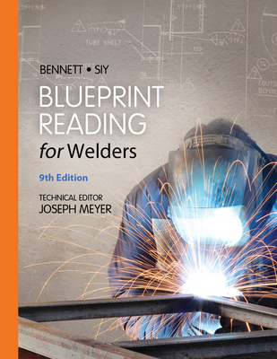 Blueprint Reading for Welders, Spiral Bound Version - Bennett, A E, and Siy, Louis J