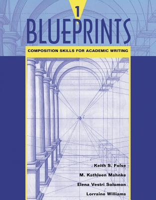 Blueprints 1: Composition Skills for Academic Writing - Folse, Keith S