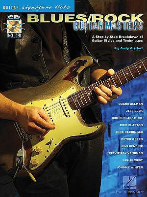 Blues/Rock Guitar Masters: A Step-By-Step Breakdown of Guitar Styles and Techniques - Aledort, Andy