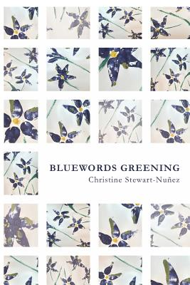 Bluewords Greening - Stewart-Nunez, Christine