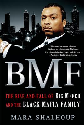 Bmf: The Rise and Fall of Big Meech and the Black Mafia Family - Shalhoup, Mara
