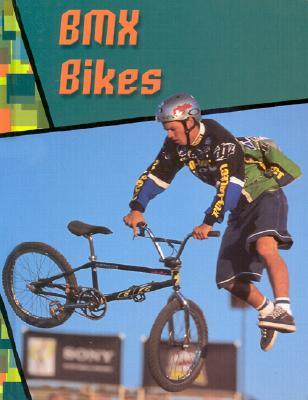 BMX Bikes - Deady, Kathleen W, and Sievert, Terri