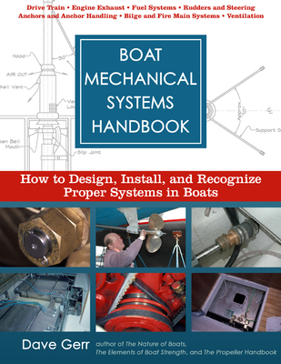 Boat Mechanical Systems Handbook: How to Design, Install, and Recognize Proper Systems in Boats - Gerr, Dave
