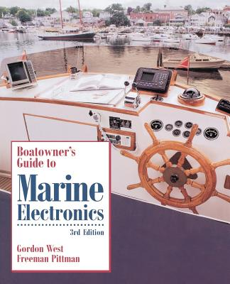 Boatowner's Guide to Marine Electronics - Pittman, Freeman (Preface by), and West, Gordon (Preface by)