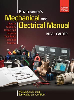 Boatowners Mechanical and Electrical Manual 4/E - Calder, Nigel