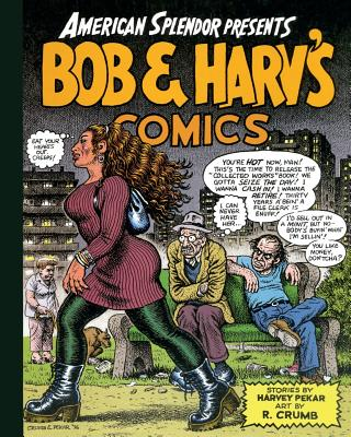 Bob and Harv's Comics - Pekar, Harvey
