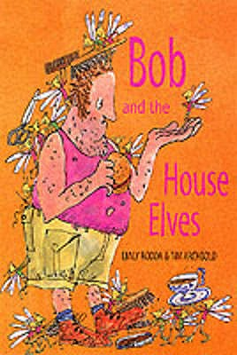 Bob and the House Elves - Rodda, Emily
