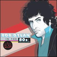 Bob Dylan in the '80s, Vol. 1 - Various Artists
