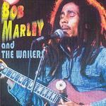 Bob Marley & the Wailers [Tristar]