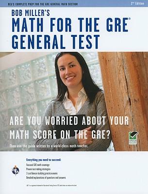Bob Miller's Math for the GRE General Test - Miller, Bob, Mr.