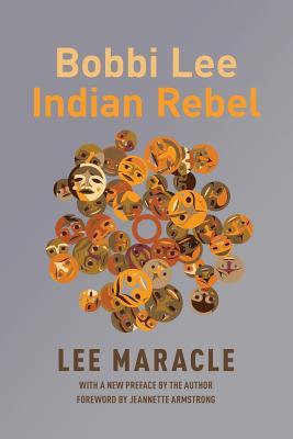 Bobbi Lee Indian Rebel - Maracle, Lee