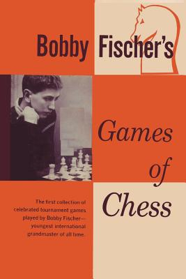 Bobby Fischer's Games of Chess - Fischer, Bobby, and Sloan, Sam (Introduction by)